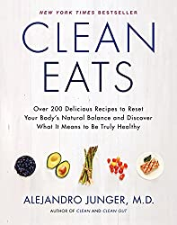 Clean Eats: Over 200 Delicious Recipes to Reset Your Body's Natural Balance and Discover What It Means to Be Truly Healthy.