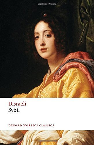 Sybil: or The Two Nations (Oxford World's Classics) by Benjamin Disraeli(2017-02-09)