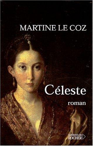 Céleste - Prix Renaudot 2001 par Martine le Coz