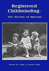Registered Childminding: the Secrets of Success