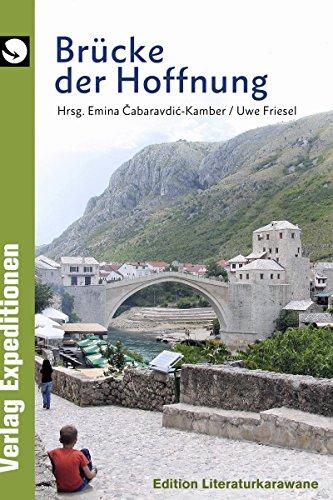 Brücke der Hoffnung: Edition Literaturkarawane (Brücke Der Hoffnung)
