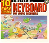 Learn to Play Keyboard for Young Beginners: 10 Easy Lessons [With Booklet]