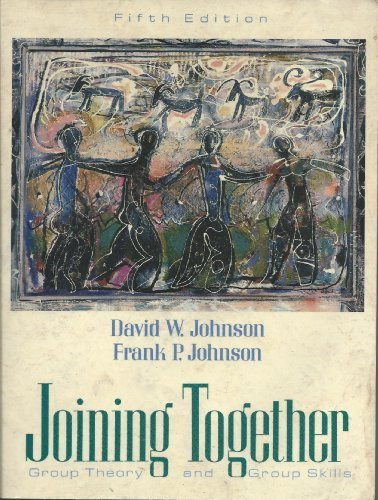 Joining Together: Group Theory and Group Skills by Johnson, David W., Johnson, Frank P. (1994) Taschenbuch