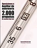 Oposiciones a Auxiliar de Enfermería. 2.000 preguntas de examen tipo test: Preguntas resueltas