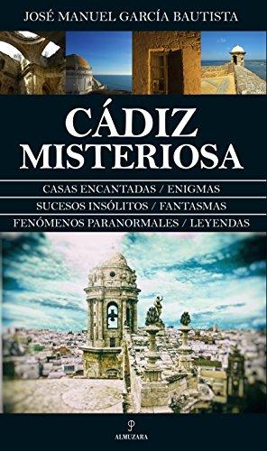 Cádiz Misteriosa (Enigmas) por José Manuel García Bautista