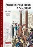 Heinemann Advanced History: France in Revolution 1776-1830 (Heinemann Advanced History)
