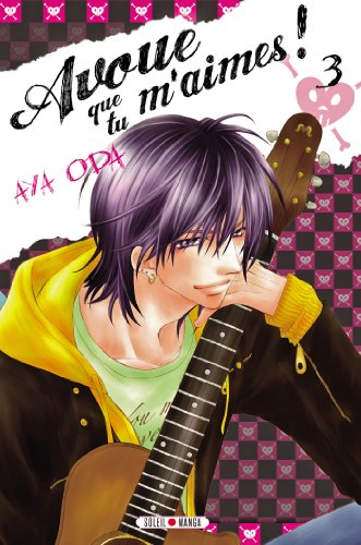 Avoue que tu m'aimes ! T03 par Aya Oda