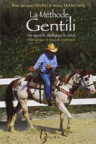La méthode Gentili : Tome 1, Débourrage et mise en confiance par Bino-Jacopo Gentili