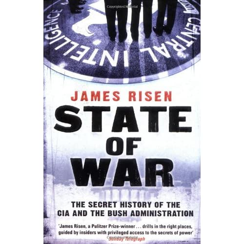State of War: The Secret History of the CIA and the Bush Administration by James Risen (2007-08-02)