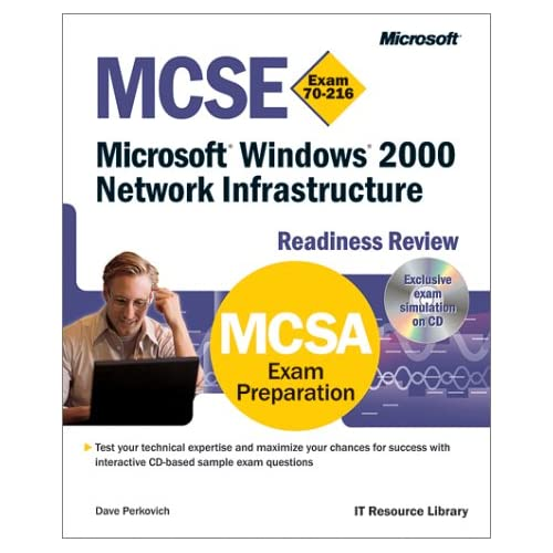 Windows 2000 Network Infrastructure. : MCSE Readiness Review Exam 70-216, CD-ROM included