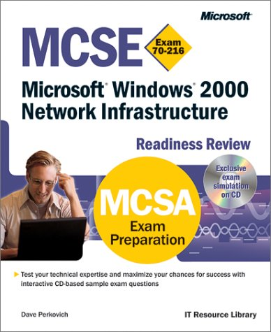Windows 2000 Network Infrastructure. : MCSE Readiness Review Exam 70-216, CD-ROM included par Microsoft Press