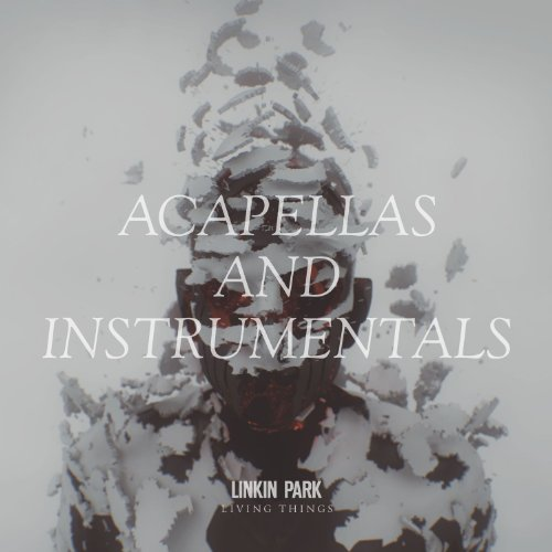 Living Things: Acapellas And I...