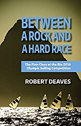 Between a Rock and a Hard Race: The Finn Class at the Rio 2016 Olympic Sailing Competition