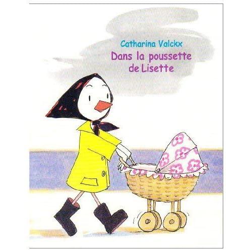 Dans la poussette de Lisette (French Edition) by CATHARINA VALCKX(2009-07-06)