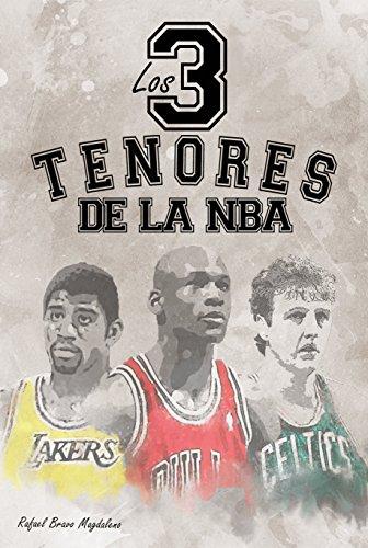 Los tres tenores de la NBA por Rafael Bravo Magdaleno