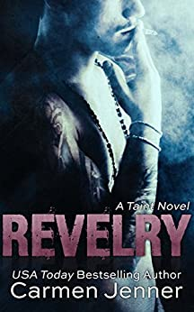 REVELRY (Taint Book 1) by [Jenner, Carmen]