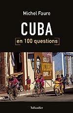 Cuba en 100 questions de Michel Faure