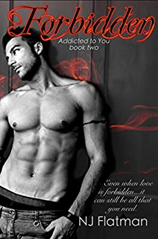 Forbidden (Addicted to You Book 2) by [Flatman, NJ]