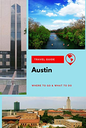 Austin Travel Guide: Where to Go & What to Do (English Edition)