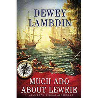 Much ADO about Lewrie: An Alan Lewrie Naval Adventure (Alan Lewrie Naval Adventures)