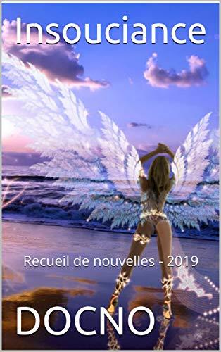 Couverture du livre Insouciance: Recueil de nouvelles - 2019