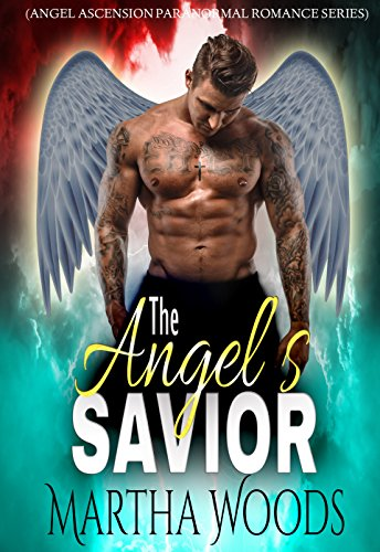 The Angel's Savior (Angel Ascension Paranormal Romance Series Book 1) (English Edition)