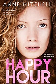 Happy Hour: a chick-lit novel by [Mitchell, Anne]
