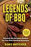 Legends Of BBQ: 50 Knock-Out Barbecue Recipes For Your Next Smoking Adventure (Rory's Meat Kitchen)