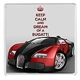 KEEP CALM and DREAM Bugatti de dessous de verre avec une image d'une voiture de sport Bugatti Veyron Parmi...