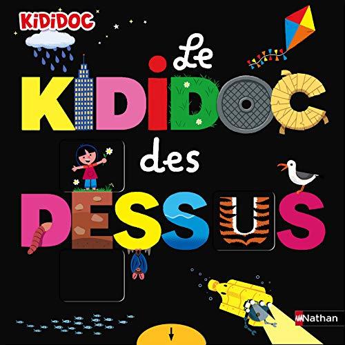 Le Kididoc des dessus / dessous - livre pop-up - Dès 3 ans