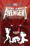 Image de Uncanny Avengers Vol. 5: AXIS Prelude