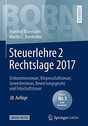 Steuerlehre 2 Rechtslage 2017: Einkommensteuer, Körperschaftsteuer, Gewerbesteuer, Bewertungsgesetz und Erbschaftsteuer (Bornhofen Steuerlehre 2 LB) - Körperschaftsteuer-e&e