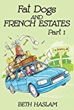 Fat Dogs and French Estates - Part 1 (English Edition)