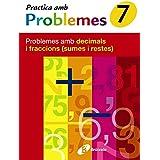 7 Practica problemes amb decimals i fraccions (sumes i restes) (Català - Material Complementari - Practica Amb Problemes)