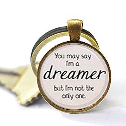 yrics You May sagen, ich bin ein Träumer. Lied Gedicht Schlüsselanhänger Inspiration ()