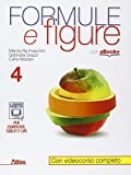 Formule e figure. Per i Licei e gli Ist. magistrali. Con e-book. Con espansione online: 4