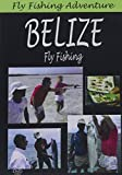 Fly Fishing Adventure: Belize Fly Fishing [Import USA Zone 1]