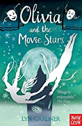 Olivia and the Movie Stars (Stage School Book 3)