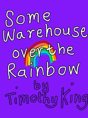 Some Warehouse over the Rainbow (English Edition)