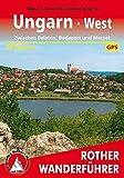 Ungarn West: Zwischen Balaton, Budapest und Mecsek. 50 Touren. Mit GPS-Tracks (Rother Wanderführer)