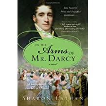 In the Arms of Mr. Darcy (The Darcy Saga) by Lathan, Sharon (2010) Paperback