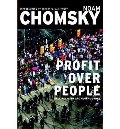 [( Profit Over People: Neoliberalism and Global Order By Chomsky, Noam ( Author ) Paperback Sep - 2011)] Paperback