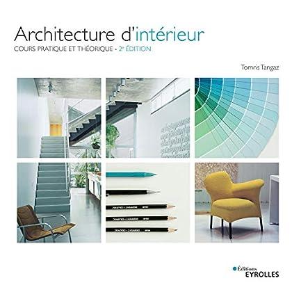 Architecture d'intérieur: Cours pratique et théorique