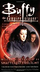 Wicked Willow II: Shattered Twilight (Buffy the Vampire Slayer) by Yvonne Navarro (2004-07-01)