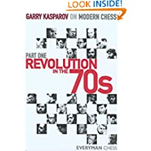 Revolution in the 70s (Garry Kasparov on Modern Chess)