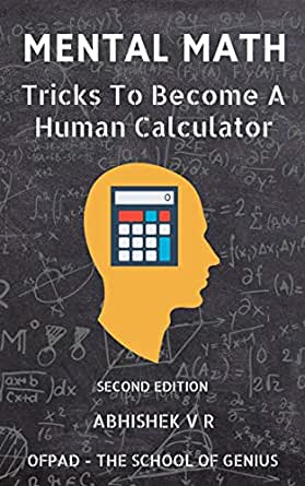 Mental Math: Tricks To Become A Human Calculator (For Speed