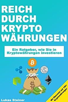 Reich durch Kryptowährungen: Ein Ratgeber, wie Sie in Kryptowährungen investieren