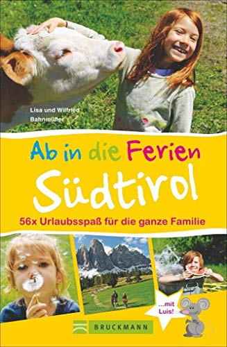 Bruckmann Reiseführer: Ab in die Ferien Südtirol. 56x Urlaubsspaß für die ganze Familie. Ein Familienreiseführer mit Insidertipps für den perfekten Urlaub mit Kindern. (Kleinkind Lernen-karten)