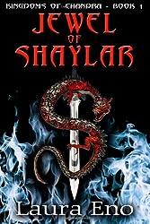 Jewel of Shaylar: Kingdoms of Chandra, Book 1