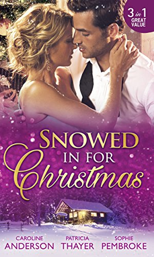 Snowed In For Christmas: Snowed in with the Billionaire / Stranded with the Tycoon / Proposal at the Lazy S Ranch (Mills & Boon M&B) (English Edition)